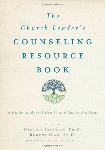 Church Leader's Counseling Resource Book A Guide to Mental Health and Social Problems  2011 edition cover