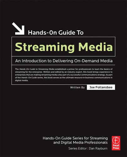 Hands-on Guide to Streaming Media An Introduction to Delivering on-Demand Media 2nd 2006 (Revised) edition cover