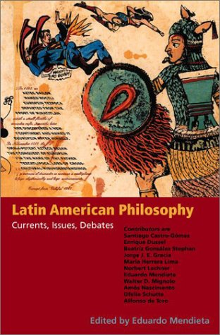 Latin American Philosophy Currents, Issues, Debates  2003 edition cover