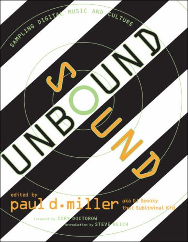 Sound Unbound Sampling Digital Music and Culture  2008 edition cover