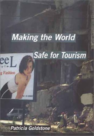 Making the World Safe for Tourism   2001 9780300087635 Front Cover
