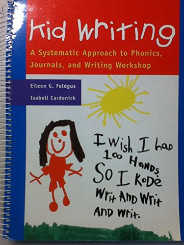 Kid Writing A Systematic Approach to Phonics, Journals and Writing Workshop N/A edition cover