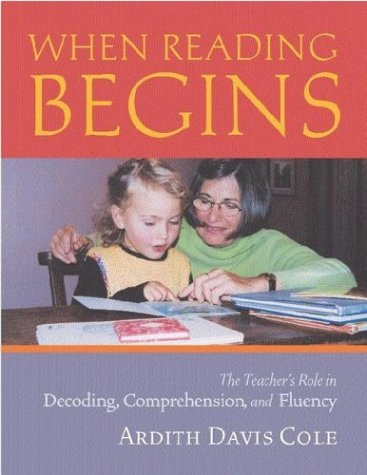 When Reading Begins The Teacher's Role in Decoding, Comprehension, and Fluency  2004 edition cover