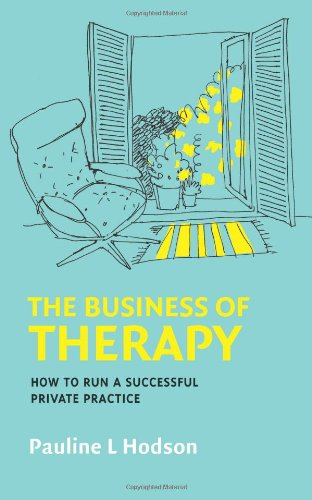 Business of Therapy How to Run a Successful Private Practice  2012 edition cover
