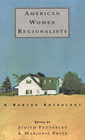 American Women Regionalists A Norton Anthology  1992 (Reprint) edition cover