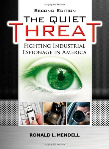 Quiet Threat : Fighting Industrial Espionage in America 2nd 2011 edition cover