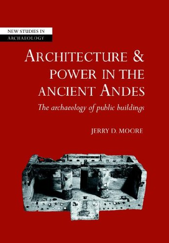 Architecture and Power in the Ancient Andes The Archaeology of Public Buildings N/A 9780521675635 Front Cover