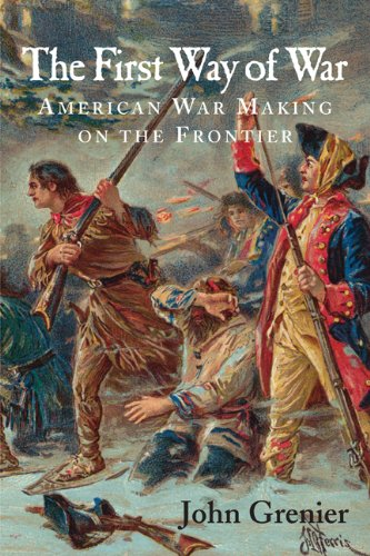 First Way of War American War Making on the Frontier, 1607-1814  2008 9780521732635 Front Cover