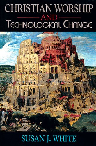 Christian Worship and Technological Change  N/A edition cover