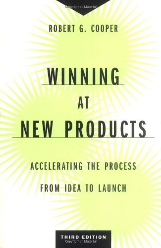 Winning at New Products Accelerating the Process from Idea to Launch 3rd 2001 (Revised) edition cover
