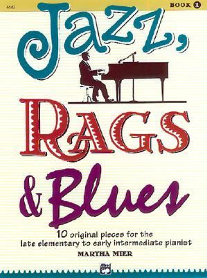 Jazz, Rags and Blues, Bk 1 10 Original Pieces for the Late Elementary to Early Intermediate Pianist  1993 edition cover