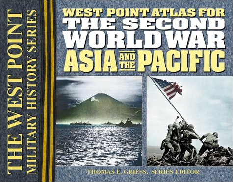 West Point Atlas for the Second World War Asia and the Pacific  2002 9780757001635 Front Cover