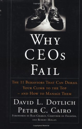 Why CEOs Fail The 11 Behaviors That Can Derail Your Climb to the Top - and How to Manage Them  2003 9780787967635 Front Cover