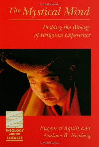 Mystical Mind Probing the Biology of Religious Experience  1999 edition cover