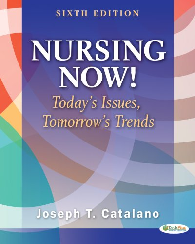 Nursing Now! Today's Issues, Tomorrows Trends 6th 2012 (Revised) edition cover
