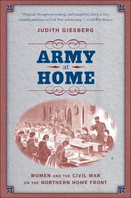 Army at Home Women and the Civil War on the Northern Home Front  2012 edition cover