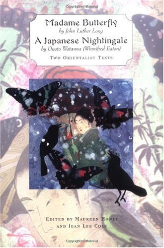 Madame Butterfly / A Japanese Nightingale Two Orientalist Texts  2002 edition cover