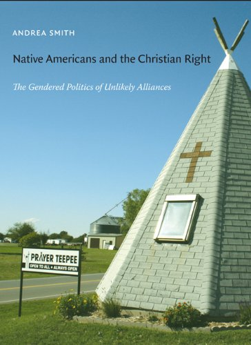 Native Americans and the Christian Right The Gendered Politics of Unlikely Alliances  2008 edition cover