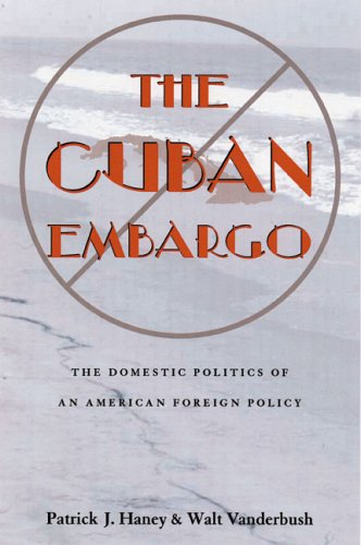 Cuban Embargo The Domestic Politics of an American Foreign Policy  2005 edition cover