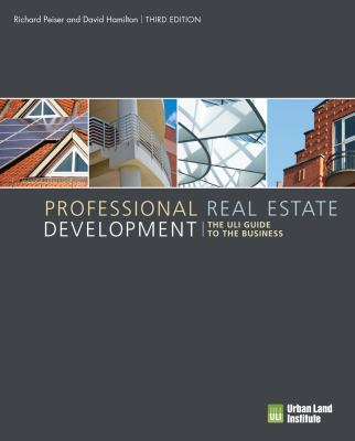 Professional Real Estate Development The ULI Guide to the Business 3rd 2012 edition cover