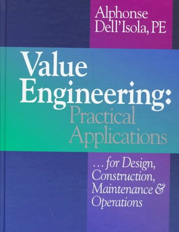 Value Engineering Practical Applications... for Design, Construction, Maintenance and Operations  1997 9780876294635 Front Cover