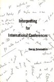 Interpreting for International Conferences : Problems of Language and Communication 2nd 1994 (Revised) edition cover