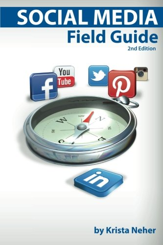Social Media Field Guide Second Edition 2nd 2013 9780983028635 Front Cover