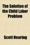 Solution of the Child Labor Problem  N/A edition cover