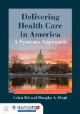 Delivering Health Care in America A Systems Approach 6th 2015 (Revised) 9781284074635 Front Cover