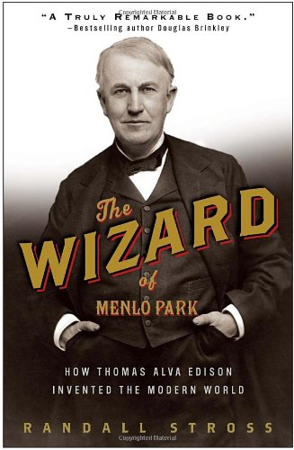 Wizard of Menlo Park How Thomas Alva Edison Invented the Modern World N/A edition cover