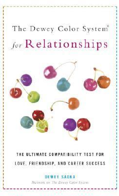 Dewey Color System for Relationships The Ultimate Compatibility Test for Love, Friendship, and Career Success  2005 9781400050635 Front Cover