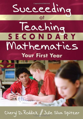 Succeeding at Teaching Secondary Mathematics Your First Year  2010 edition cover