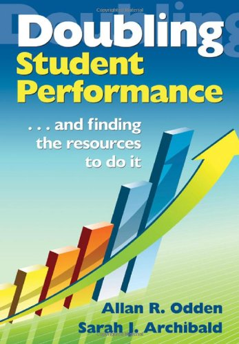 Doubling Student Performance ... and Finding the Resources to Do It  2009 edition cover
