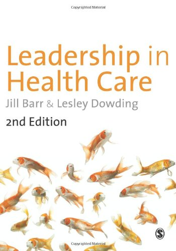 Leadership in Health Care  2nd 2012 9781446207635 Front Cover