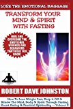 Lose the Emotional Baggage: Transform Your Mind and Spirit with Fasting  N/A 9781490949635 Front Cover