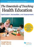 Essentials of Teaching Health Education Curriculum, Instruction, and Assessment  2016 9781492507635 Front Cover