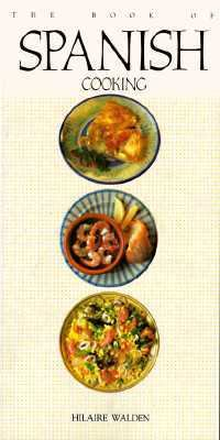 Book of Spanish Cooking   1993 9781557880635 Front Cover