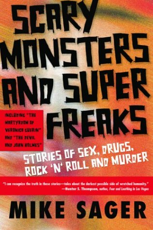 Scary Monsters and Super Freaks Stories of Sex, Drugs, Rock 'N' Roll and Murder  2004 edition cover