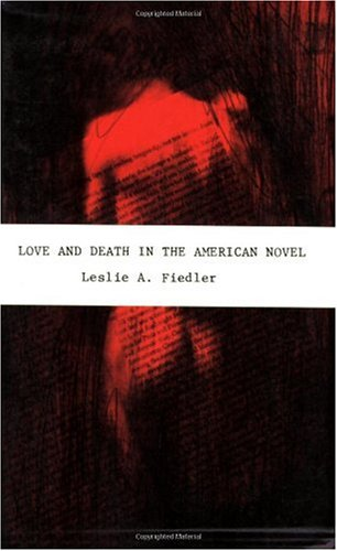 Love and Death in the American Novel   1998 (Reprint) edition cover