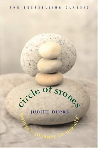 Circle of Stones Woman's Journey to Herself 10th 2004 (Anniversary) 9781880913635 Front Cover