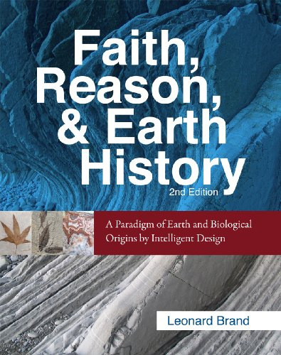 Faith, Reason, and Earth History : A Paradigm of Earth and Biological Origins by Intelligent Design 2nd 2009 edition cover