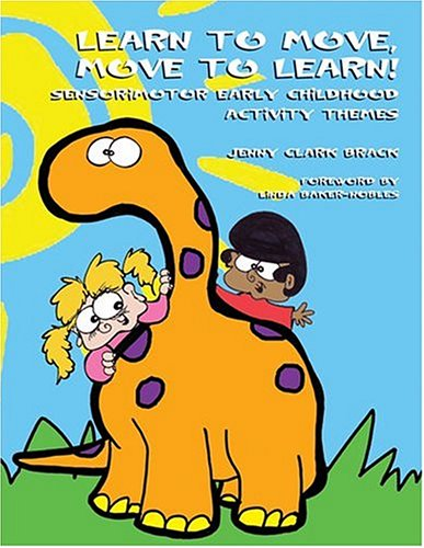 Learn to Move, Move to Learn! Sensorimotor Early Childhood Activity Themes  2004 edition cover