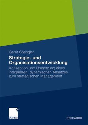 Strategie- Und Organisationsentwicklung: Konzeption Und Umsetzung Eines Integrierten, Dynamischen Ansatzes Zum Strategischen Management  2009 9783834918635 Front Cover