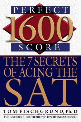 1600 Perfect Score The 7 Secrets of Acing the SAT  2003 9780060506636 Front Cover