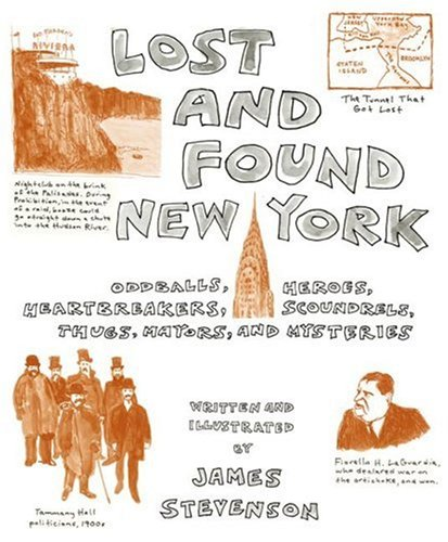 Lost and Found New York Oddballs, Heroes, Heartbreakers, Scoundrels, Thugs, Mayors, and Mysteries  2007 9780061260636 Front Cover