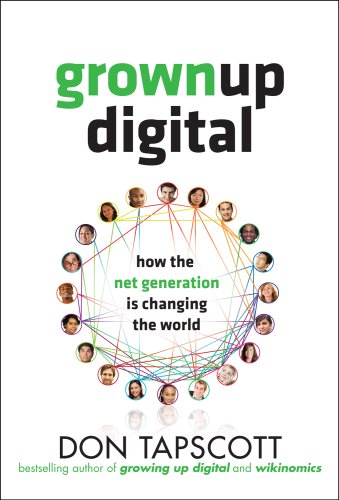 Grown up Digital How the Net Generation Is Changing Your World  2009 9780071508636 Front Cover