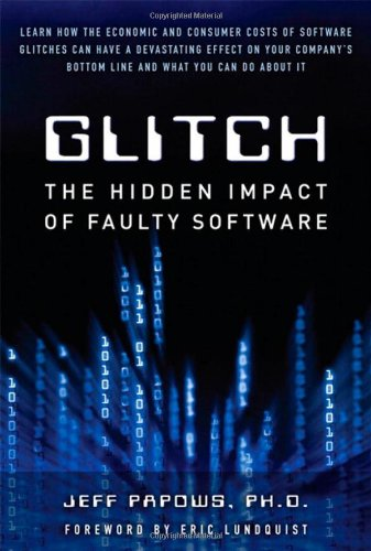 Glitch The Hidden Impact of Faulty Software  2011 9780132160636 Front Cover