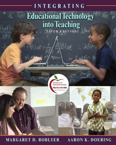 Integrating Educational Technology into Teaching  5th 2010 edition cover