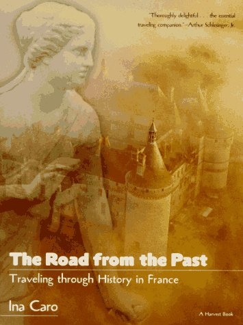 Road from the Past Traveling Through History in France  1996 9780156003636 Front Cover
