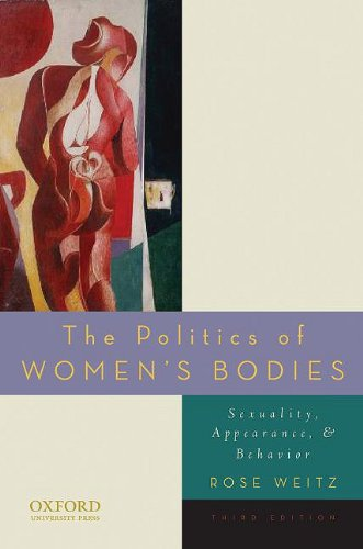 Politics of Women's Bodies Sexuality, Appearance, and Behavior 3rd 2010 edition cover